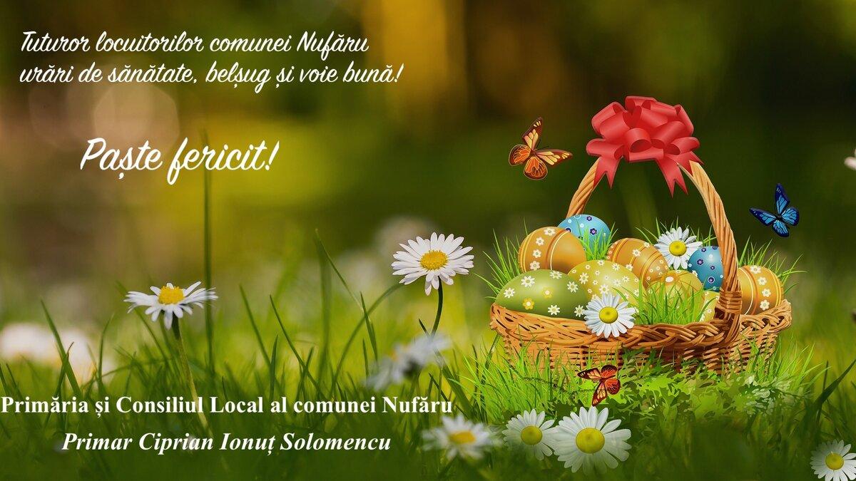 Felicitare Paste Primar Ciprian Ionut Solomencu Nufaru